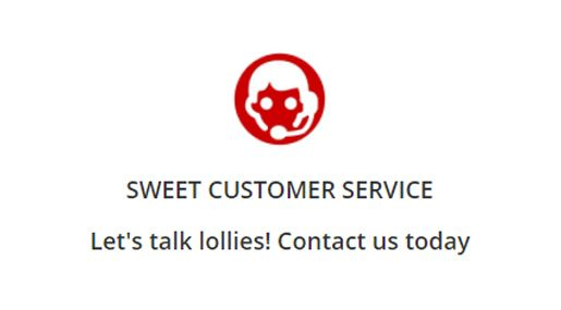 Let's talk lollies. Contact us today about confectionery.